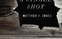 A Single Shot by Matthew F. Jones Review