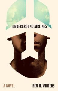 Review | Underground Airlines by Ben H. Winters
