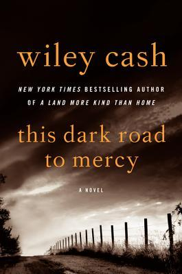 Review | This Dark Road To Mercy by Wiley Cash