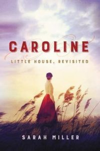 Caroline: Little House, Revisited by Sarah Miller Review