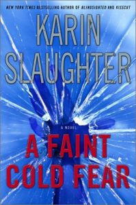 A Faint Cold Fear by Karin Slaughter Review