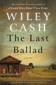 The Last Ballad by Wiley Cash Review