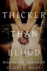 Thicker Than Blood by Madeline Sheehan and Claire C. Riley Review