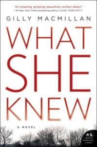 What She Knew by Gilly MacMillan Review