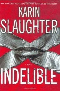 Indelible by Karin Slaughter Review