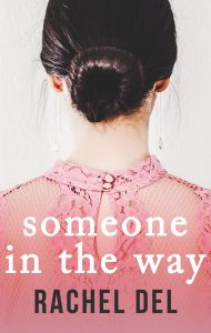 Someone In The Way by Rachel Del Review