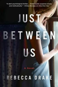 Just Between Us by Rebecca Drake Review