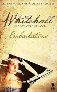 Embarkations (Whitehall #1.1) by Liz Duffy Adams and Delia Sherman Review