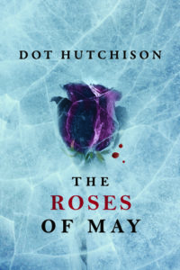 Review | The Roses of May by Dot Hutchison