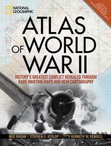 Atlas of World War II by Neil Kagan & Stephen G. Hyslop | Review