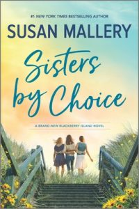 Excerpt Tour: Sisters By Choice by Susan Mallery