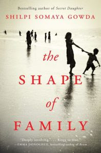 Book Review: The Shape of Family by Shilpi Somaya Gowda