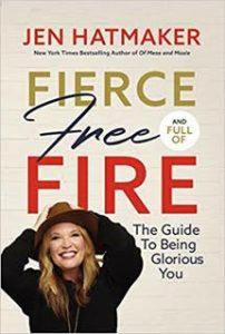 Book Review: Fierce, Free, and Full of Fire by Jen Hatmaker