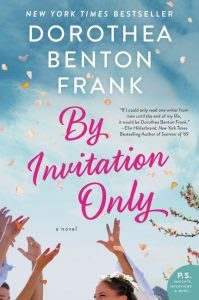 By Invitation Only by Dorothea Benton Frank | Review