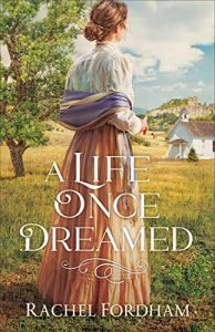 Book Review: A Life Once Dreamed by Rachel Fordham
