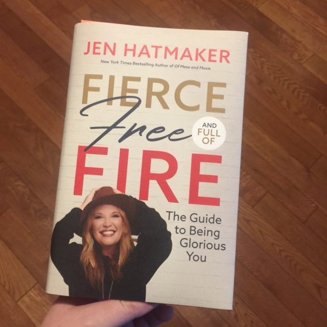Fierce Free and Full of Fire by Jen Hatmaker