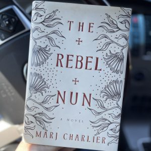 The Rebel Nun by Marj Charlier