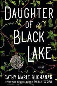 Book Review & Excerpt: Daughter of Black Lake by Cathy Marie Buchanan