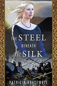 Book Review: The Steel Beneath the Silk by Patricia Bracewell